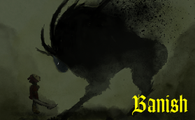 Banish - VGDA Project. Lead Composer, Game Designer and Original Game Pitcher