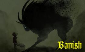 Banish - VGDA Project. Lead Composer, Game Designer and Original Game Pitcher