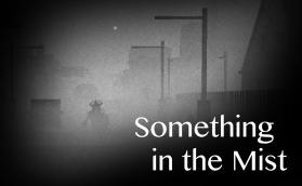 Something in the Mist - Darktober Game Jam. Composer